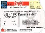 930825_Tix_VfB_Stuttgart_1.FC_Kaiserslautern_DFB-Pokal_Soke2